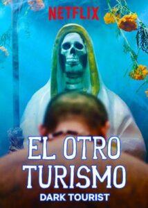 El Otro Turismo Netflix Dark Tourist