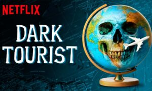 Dark Tourist Series Netflix